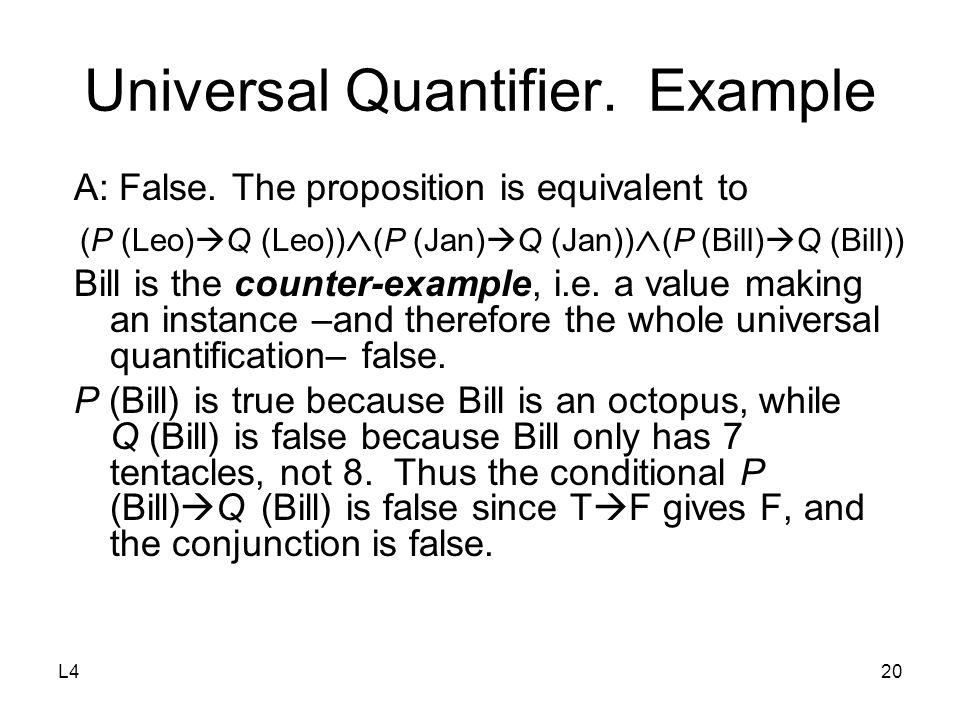 L420 Universal Quantifier. Example A: False.