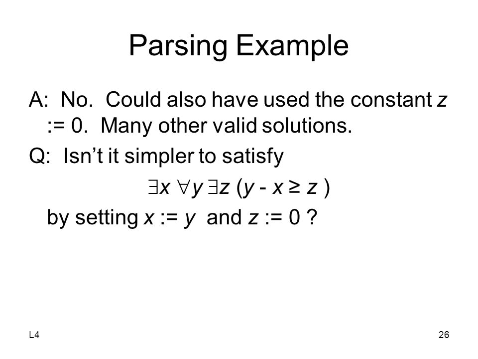 L426 Parsing Example A: No. Could also have used the constant z := 0.