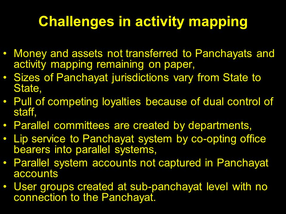 Challenges in activity mapping Money and assets not transferred to Panchayats and activity mapping remaining on paper, Sizes of Panchayat jurisdiction