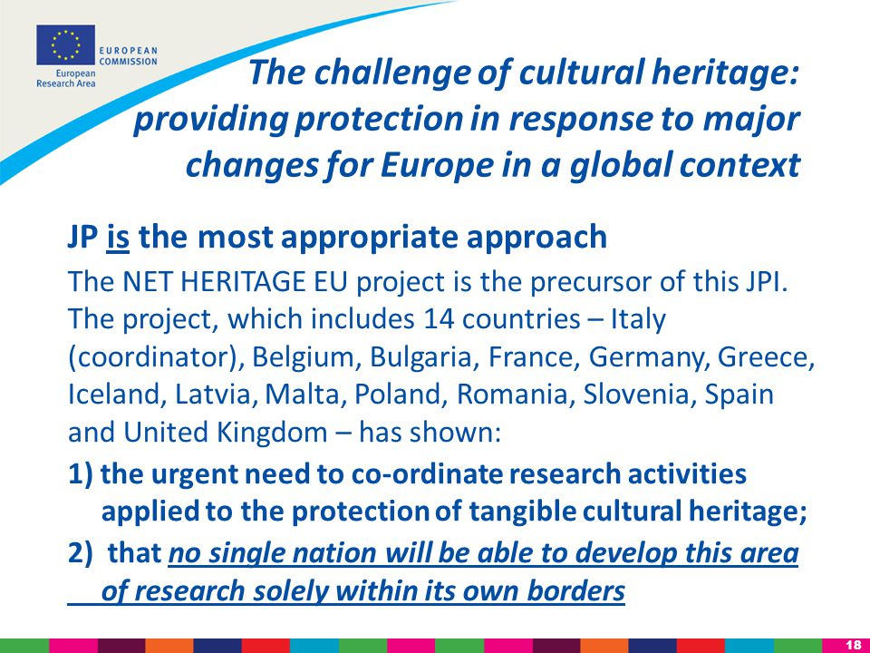 18 JP is the most appropriate approach The NET HERITAGE EU project is the precursor of this JPI.