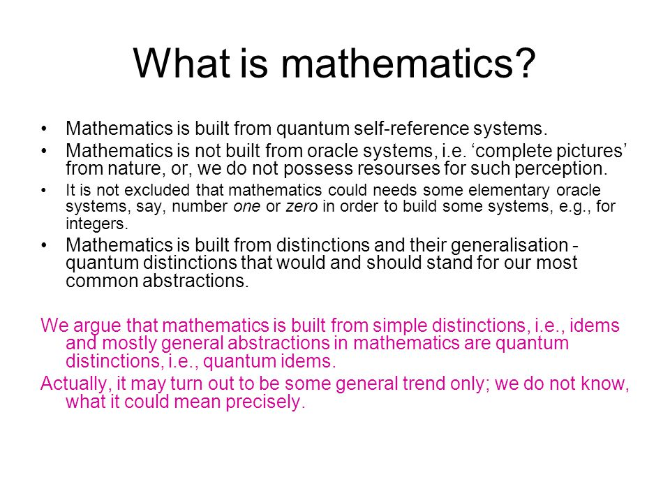 What is mathematics. Mathematics is built from quantum self-reference systems.