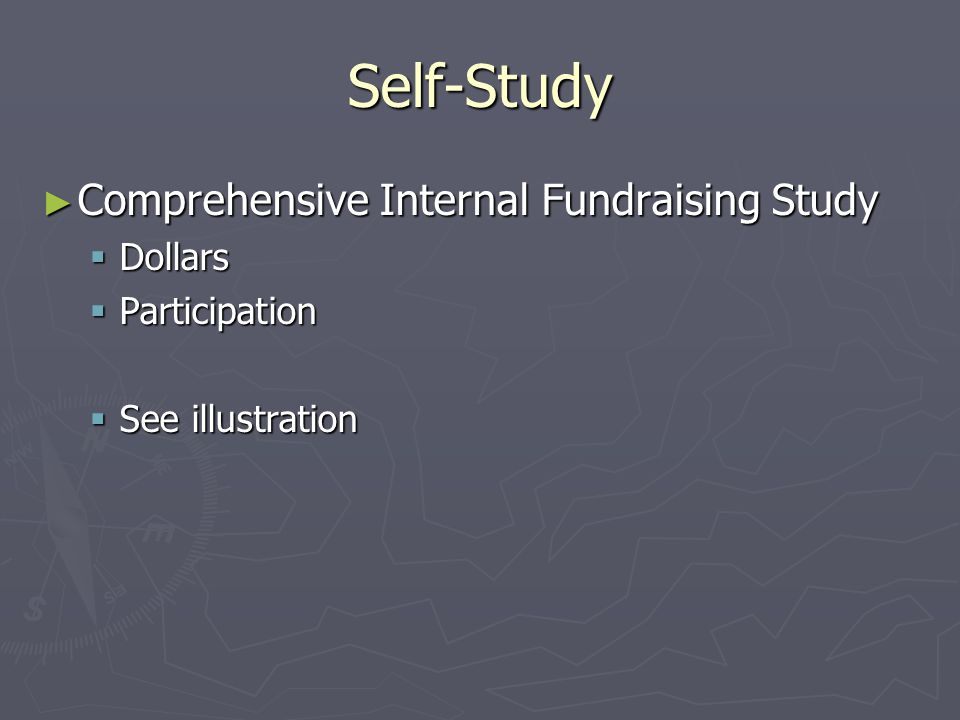 Self-Study ► Comprehensive Internal Fundraising Study  Dollars  Participation  See illustration