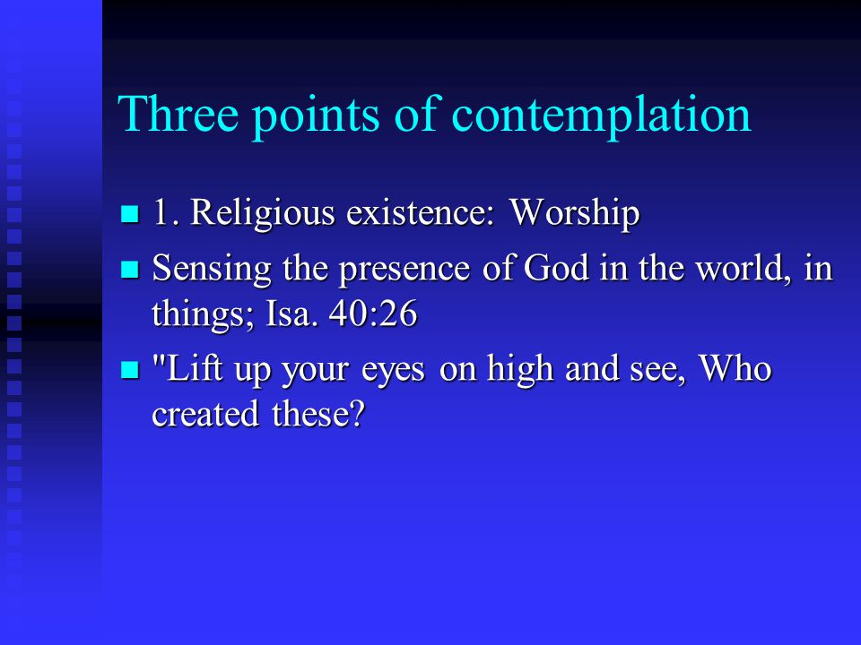 Three points of contemplation 1. Religious existence: Worship 1.