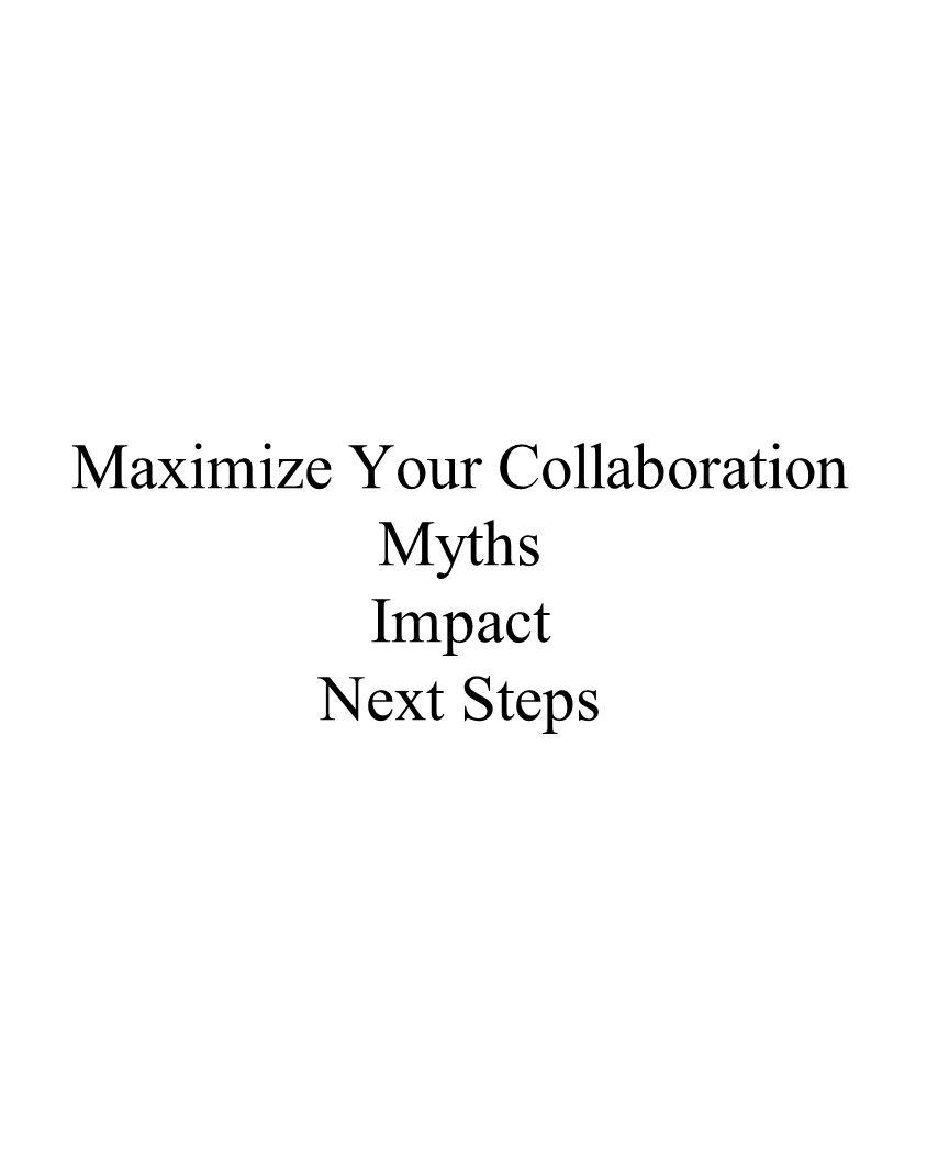 Maximize Your Collaboration Myths Impact Next Steps