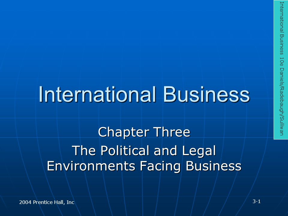 International Business Chapter Three The Political and Legal Environments Facing Business International Business 10e Daniels/Radebaugh/Sullivan 3-1 20