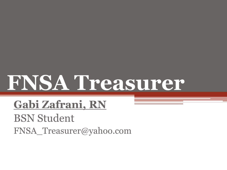 FNSA Treasurer Gabi Zafrani, RN BSN Student FNSA_Treasurer@yahoo.com