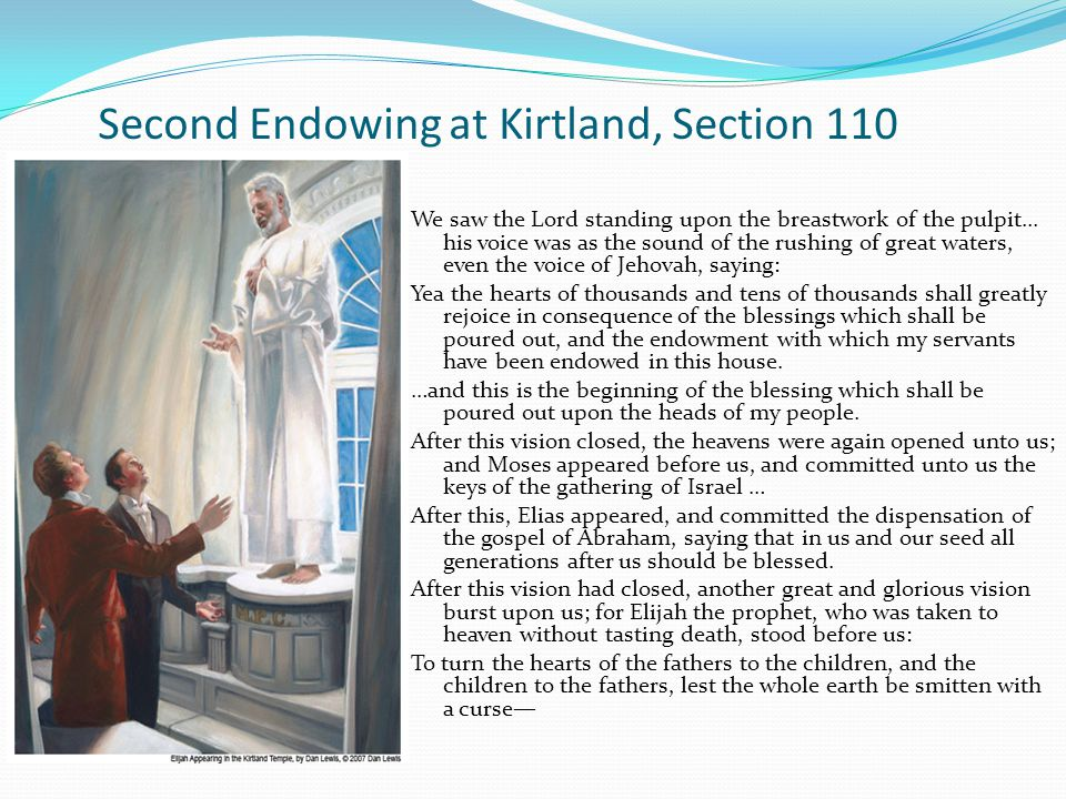 Second Endowing at Kirtland, Section 110 We saw the Lord standing upon the breastwork of the pulpit...