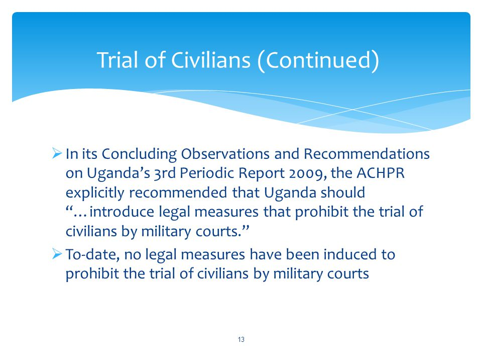 " In its Concluding Observations and Recommendations on Uganda's 3rd Periodic Report 2009, the ACHPR explicitly recommended that Uganda should ""…intro"
