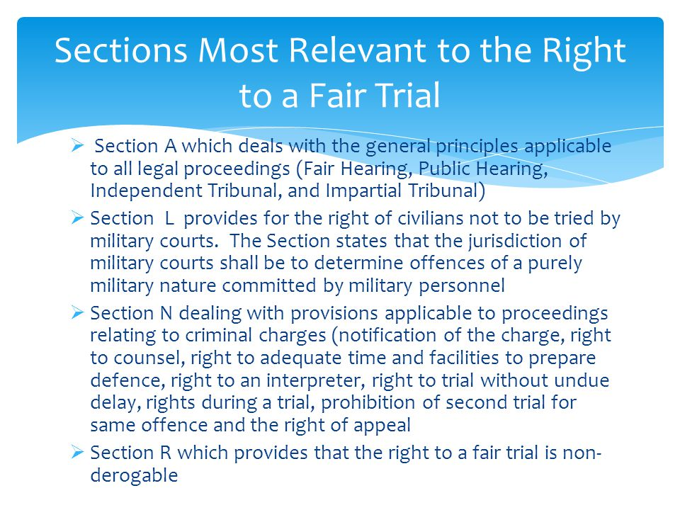  Section A which deals with the general principles applicable to all legal proceedings (Fair Hearing, Public Hearing, Independent Tribunal, and Impar