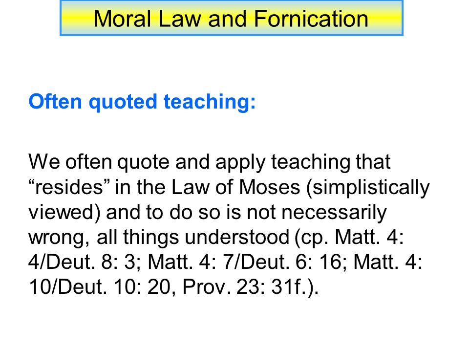 Moral Law and Fornication Conclusion: What lessons and truths can be drawn from this study of moral law and fornication.