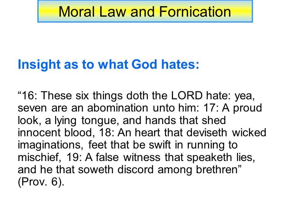 Moral Law and Fornication Conclusion (continued) : having greater consequences in terms of disobedience (Heb.