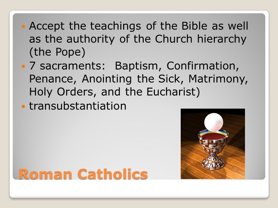 Eastern Orthodoxy Split from the Roman Catholic Church Patriarch of Constantinople Accept the 7 Sacraments, but reject doctrines added by the Roman Catholics after the 8 th Century St.