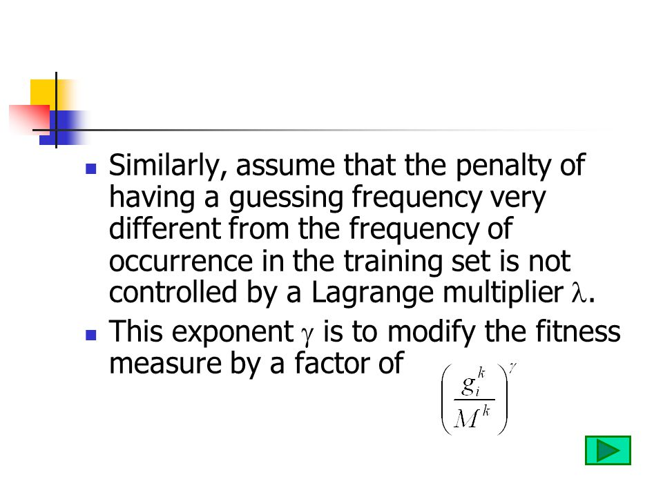 Similarly, assume that the penalty of having a guessing frequency very different from the frequency of occurrence in the training set is not controlled by a Lagrange multiplier.