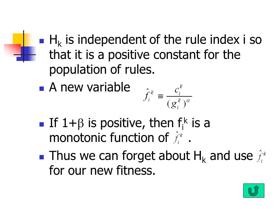 H k is independent of the rule index i so that it is a positive constant for the population of rules.