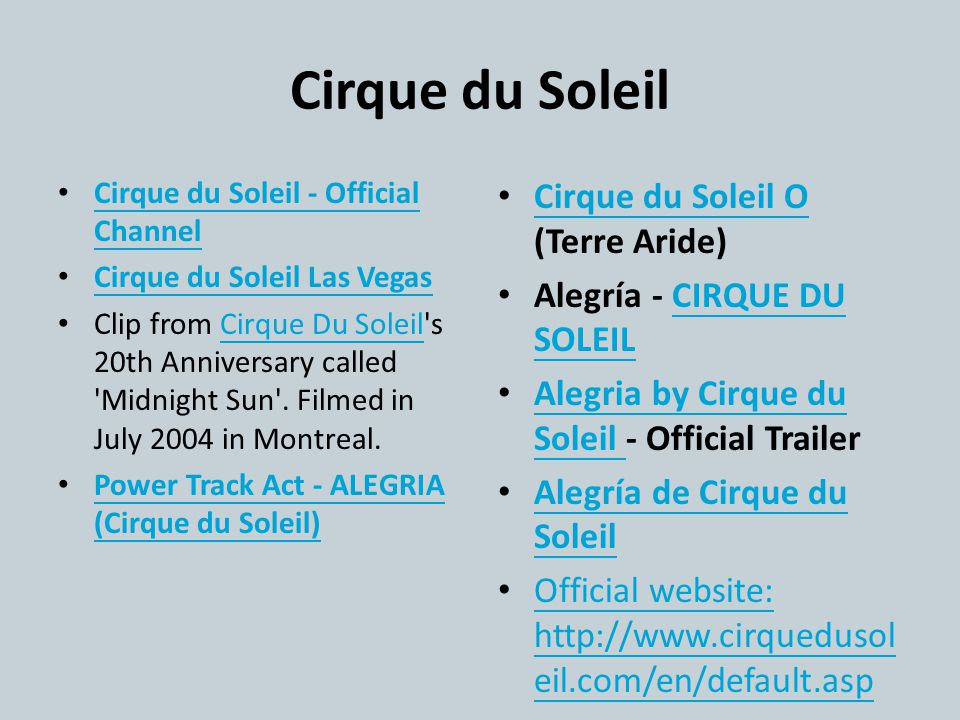 Cirque du Soleil Cirque du Soleil - Official Channel Cirque du Soleil - Official Channel Cirque du Soleil Las Vegas Clip from Cirque Du Soleil s 20th Anniversary called Midnight Sun .