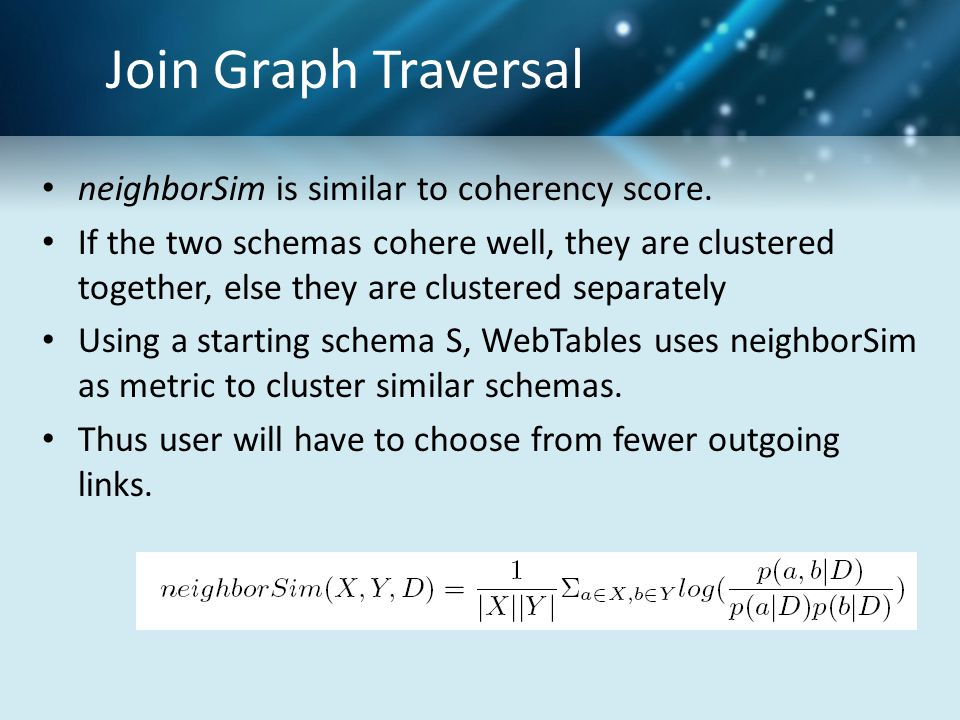 Join Graph Traversal neighborSim is similar to coherency score. If the two schemas cohere well, they are clustered together, else they are clustered s
