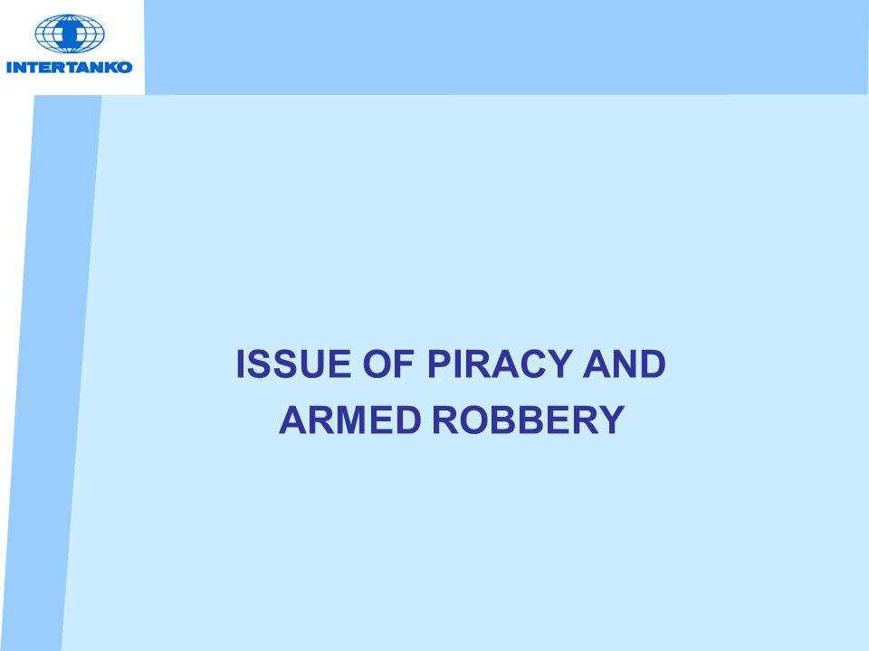 ISSUE OF PIRACY AND ARMED ROBBERY