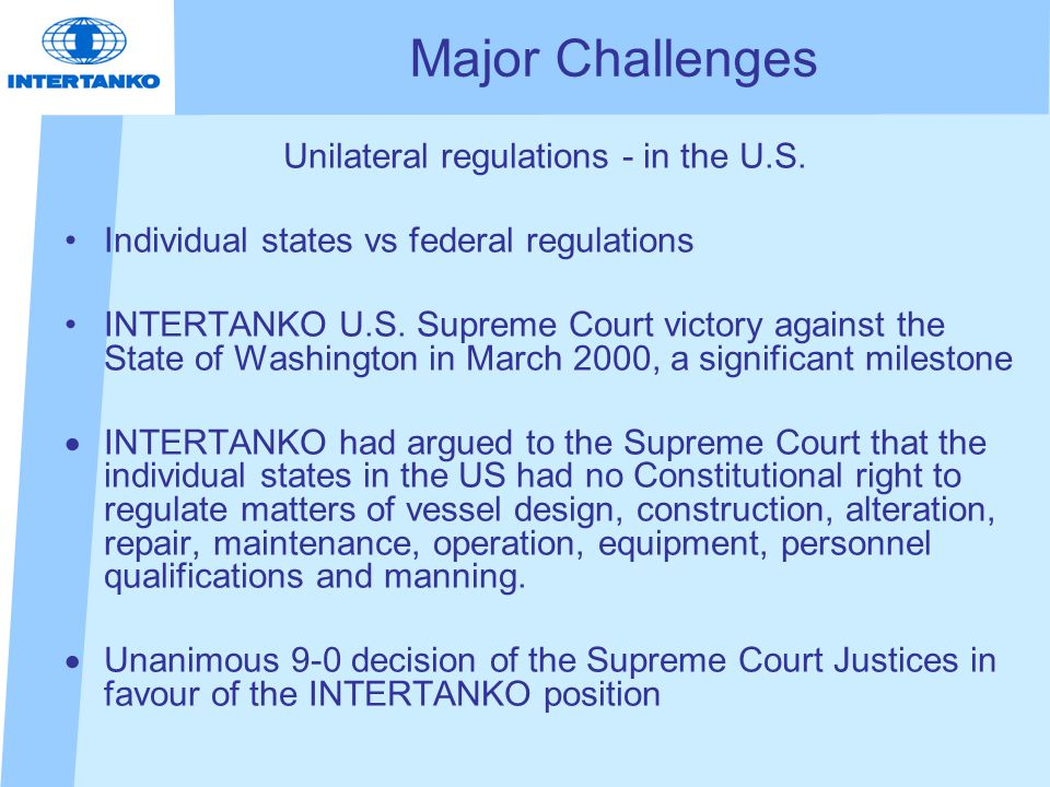 Major Challenges Unilateral regulations - in the U.S.