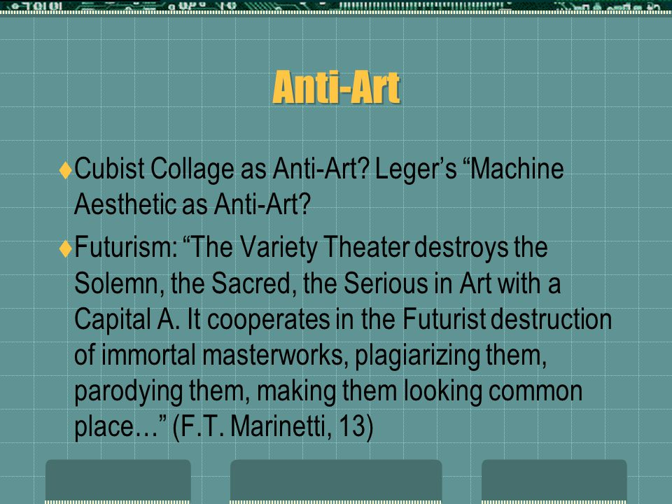 Anti-Art  Cubist Collage as Anti-Art.Leger's Machine Aesthetic as Anti-Art.