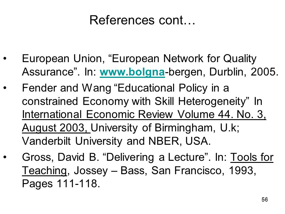56 References cont… European Union, European Network for Quality Assurance .