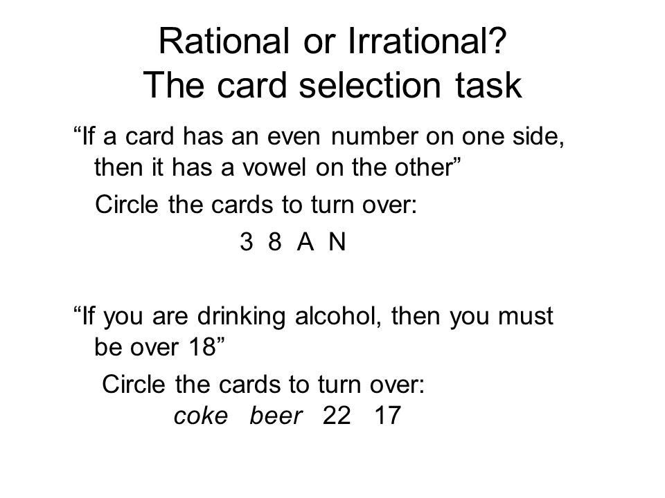 """Rational or Irrational? The card selection task """"If a card has an even number on one side, then it has a vowel on the other"""" Circle the cards to turn"""
