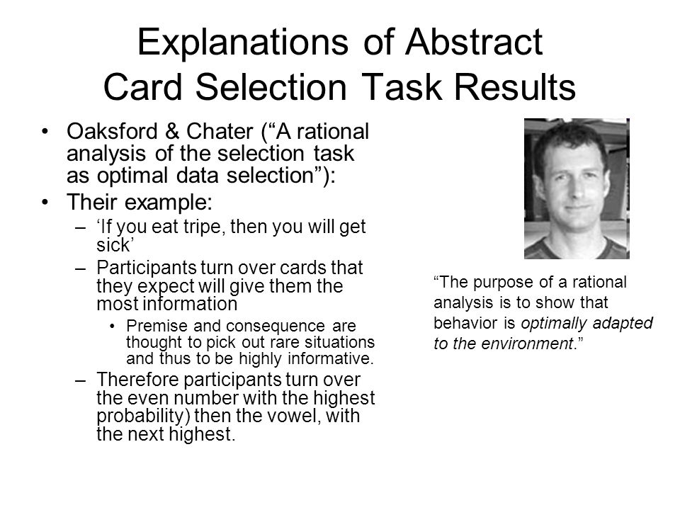 """Explanations of Abstract Card Selection Task Results Oaksford & Chater (""""A rational analysis of the selection task as optimal data selection""""): Their"""