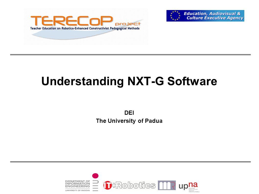 Understanding NXT-G Software DEI The University of Padua