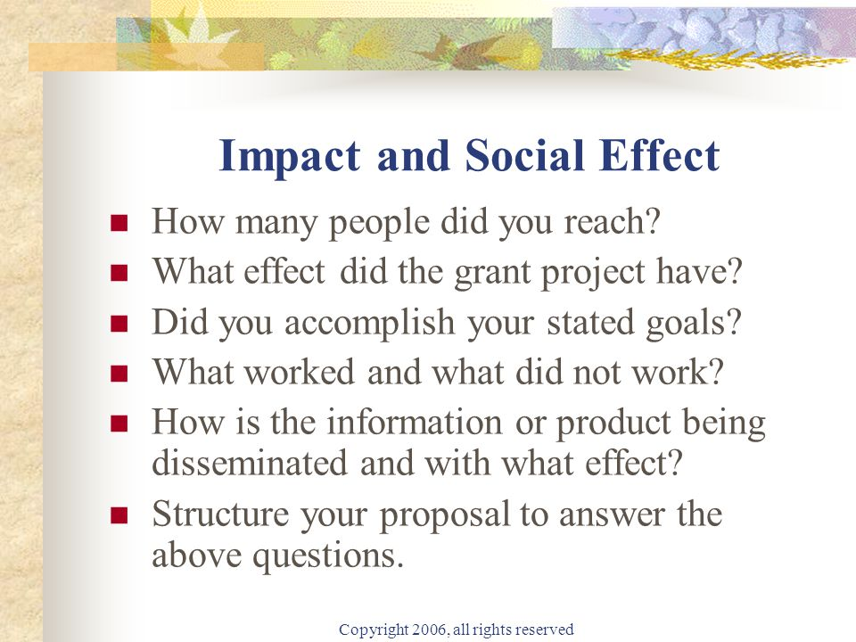 Copyright 2006, all rights reserved Impact and Social Effect How many people did you reach.