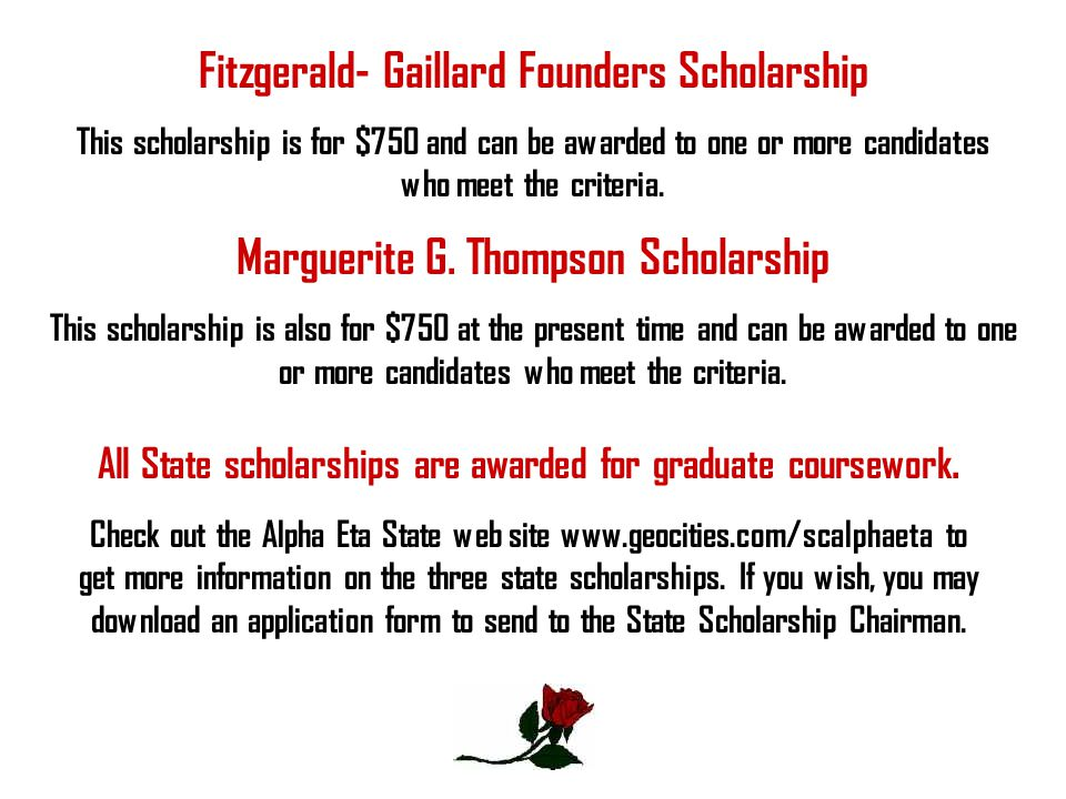 Fitzgerald- Gaillard Founders Scholarship This scholarship is for $750 and can be awarded to one or more candidates who meet the criteria. Marguerite
