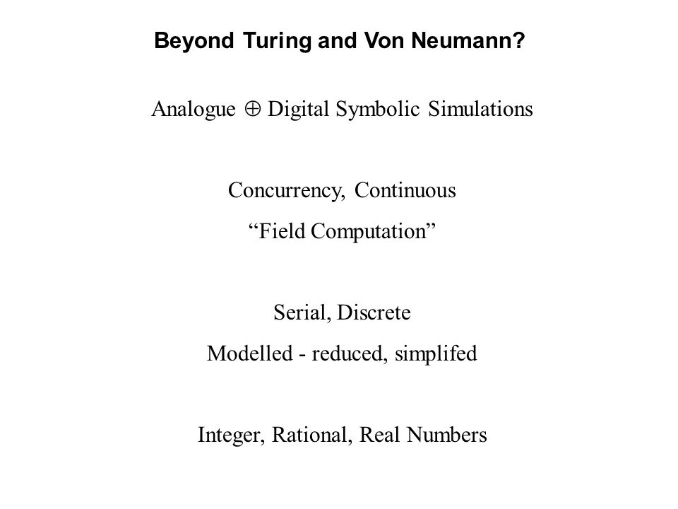 Beyond Turing and Von Neumann.