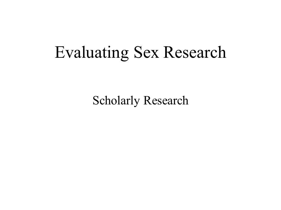 Evaluating Sex Research Scholarly Research