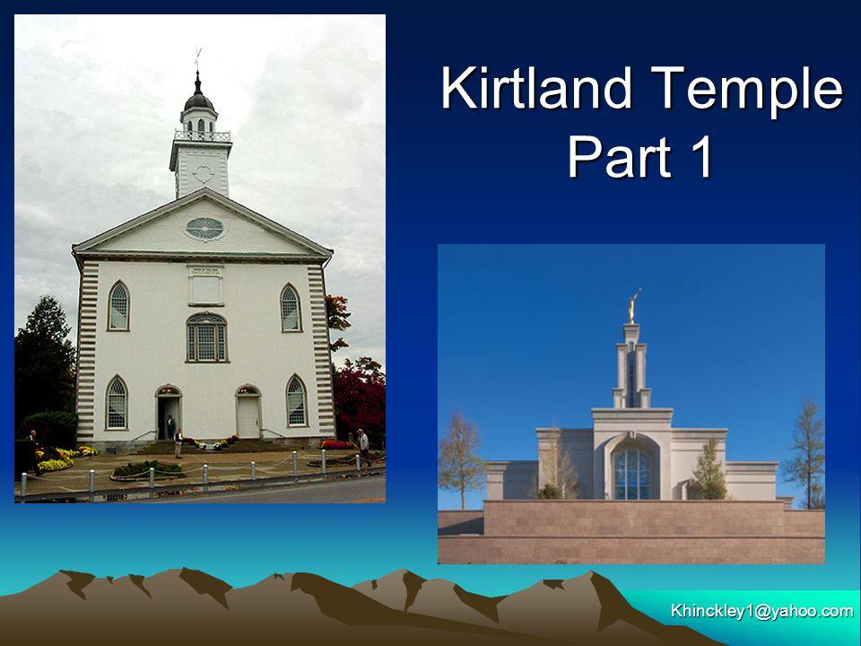 Kirtland Temple Part 1 Khinckley1@yahoo.com