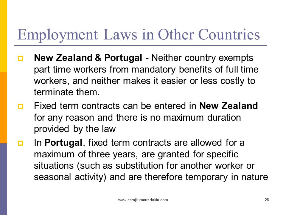 www.carajkumarradukia.com28 Employment Laws in Other Countries  New Zealand & Portugal - Neither country exempts part time workers from mandatory ben