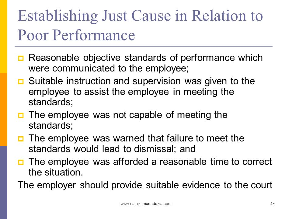 www.carajkumarradukia.com49 Establishing Just Cause in Relation to Poor Performance  Reasonable objective standards of performance which were communi