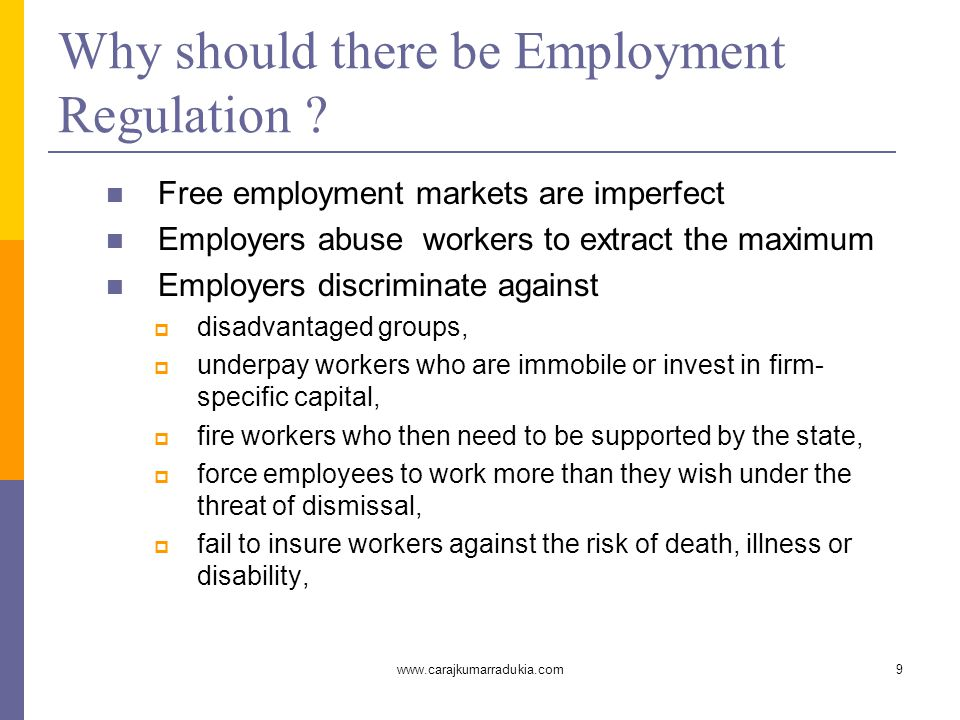 www.carajkumarradukia.com9 Why should there be Employment Regulation .