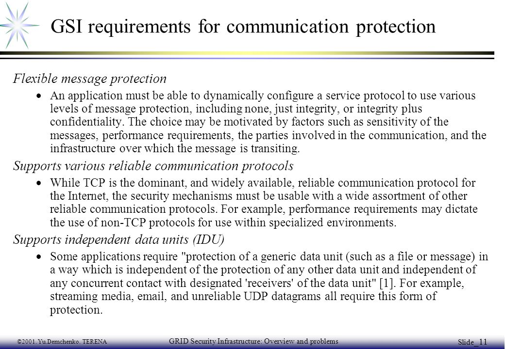 ©2001. Yu.Demchenko. TERENA GRID Security Infrastructure: Overview and problems Slide _11 GSI requirements for communication protection Flexible messa