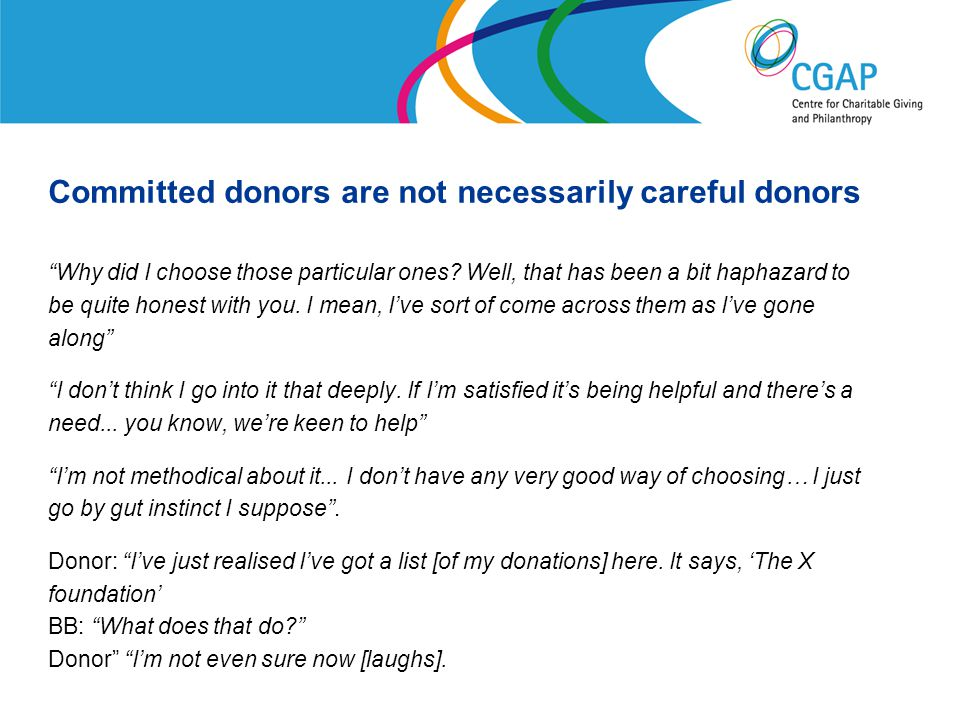 Committed donors are not necessarily careful donors Why did I choose those particular ones.