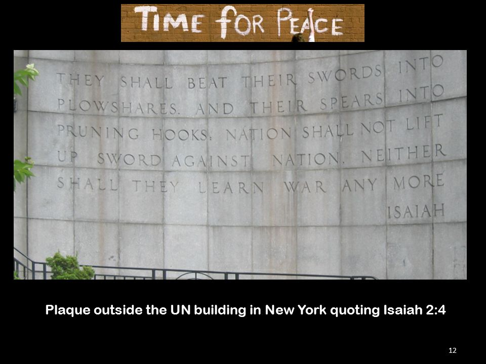 12 Plaque outside the UN building in New York quoting Isaiah 2:4