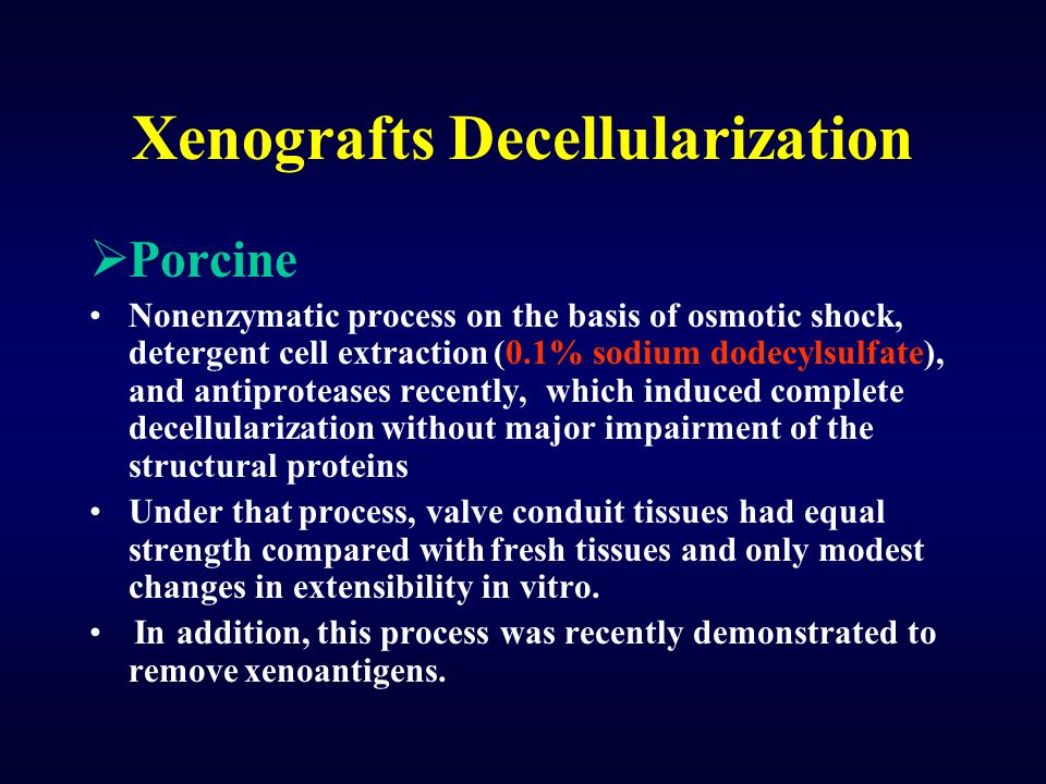 Xenografts Decellularization  Porcine Nonenzymatic process on the basis of osmotic shock, detergent cell extraction (0.1% sodium dodecylsulfate), and