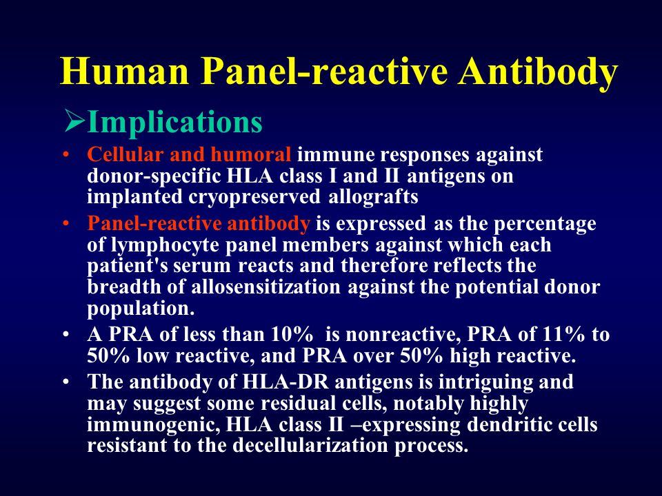 Human Panel-reactive Antibody  Implications Cellular and humoral immune responses against donor-specific HLA class I and II antigens on implanted cry