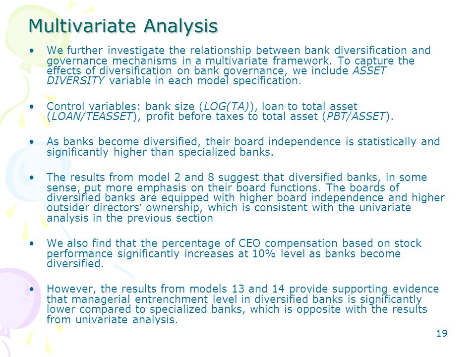 19 Multivariate Analysis We further investigate the relationship between bank diversification and governance mechanisms in a multivariate framework.