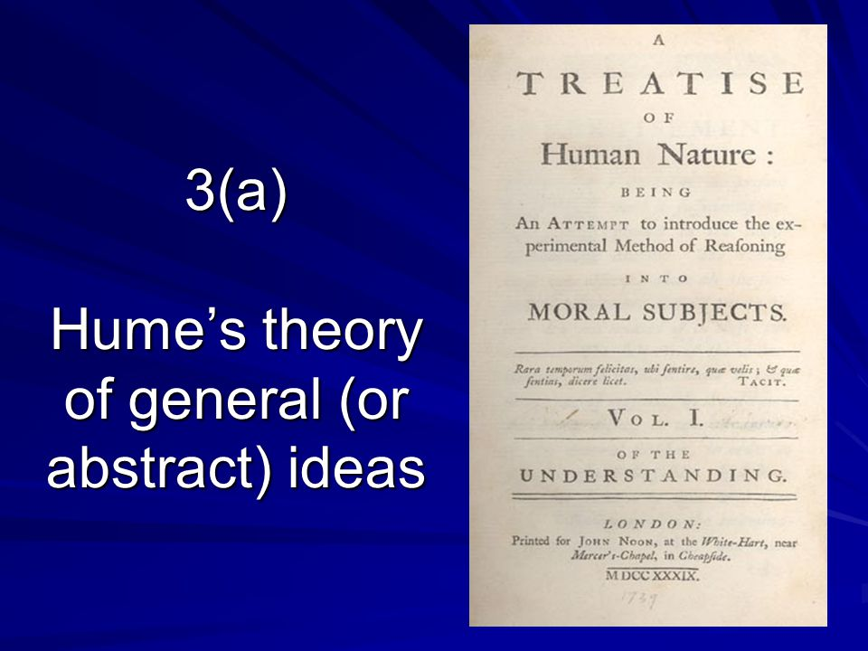 3(a) Hume's theory of general (or abstract) ideas