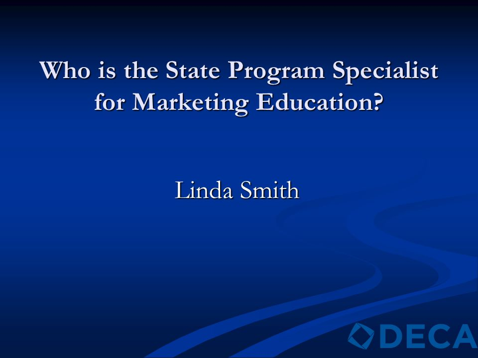 Who is the State Program Specialist for Marketing Education? Linda Smith