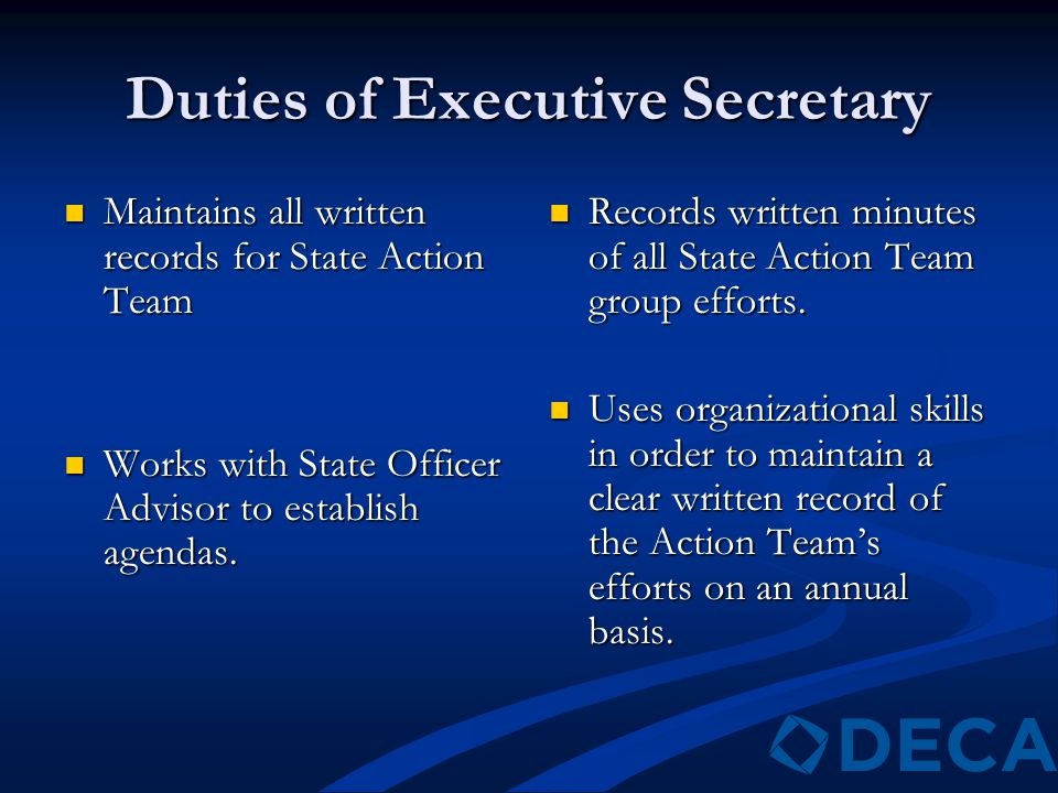 Duties of Executive Secretary Maintains all written records for State Action Team Maintains all written records for State Action Team Works with State