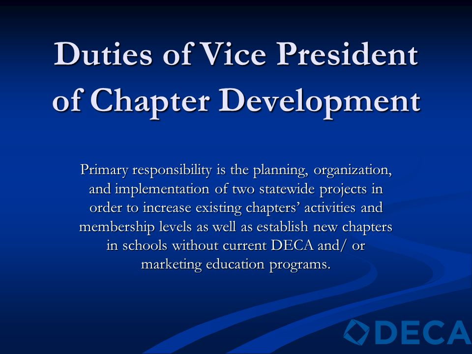 Duties of Vice President of Chapter Development Primary responsibility is the planning, organization, and implementation of two statewide projects in