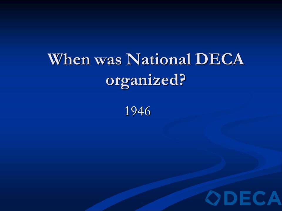When was National DECA organized? 1946
