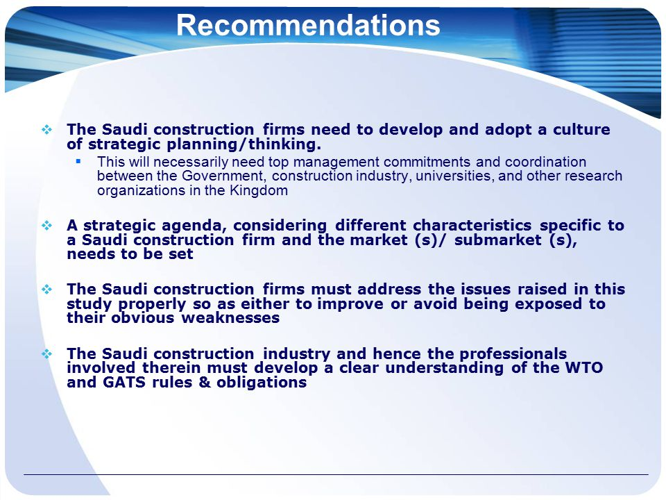 Recommendations  The Saudi construction firms need to develop and adopt a culture of strategic planning/thinking.