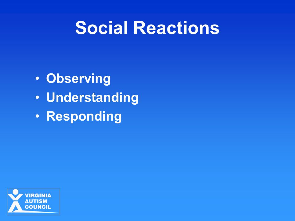 Social Reactions Observing Understanding Responding