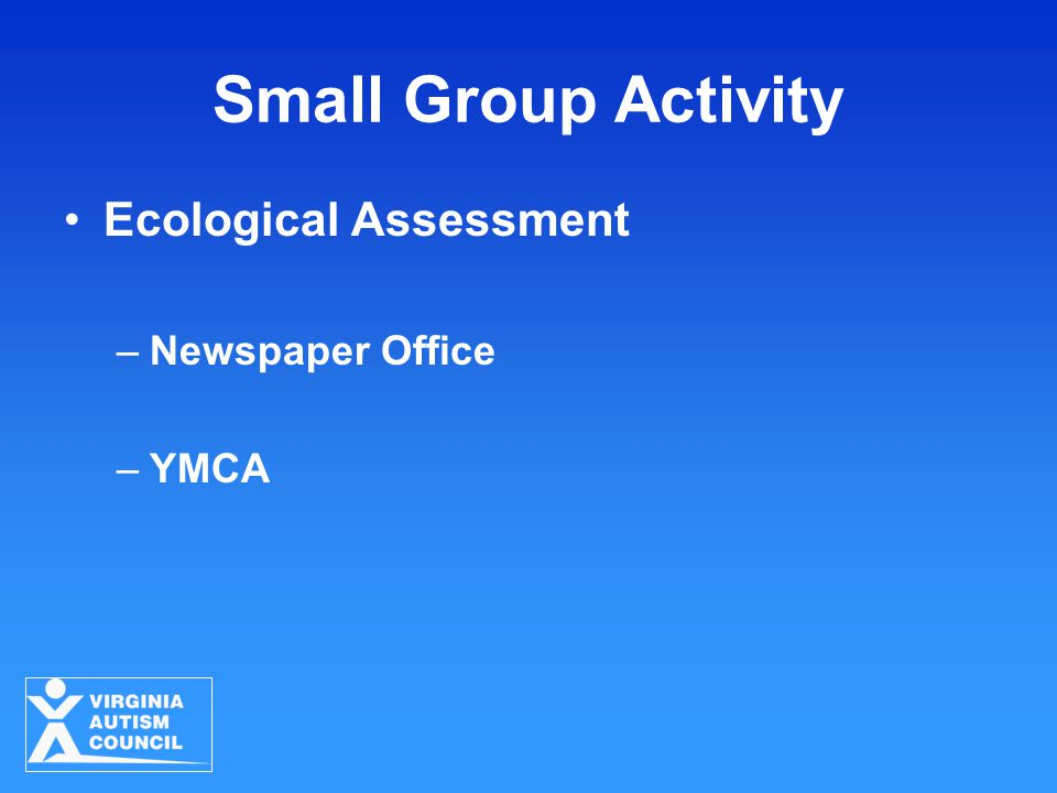 Small Group Activity Ecological Assessment –Newspaper Office –YMCA