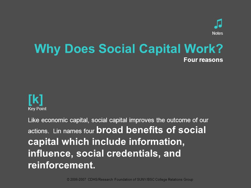 ♫ Notes Why Does Social Capital Work.